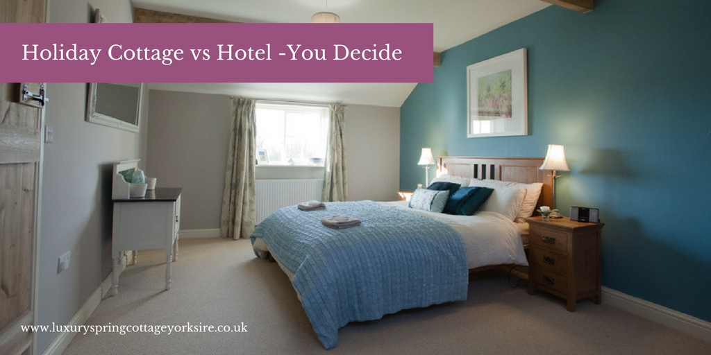 Why stay in a luxury holiday cottage in Yorkshire rather than a hotel?