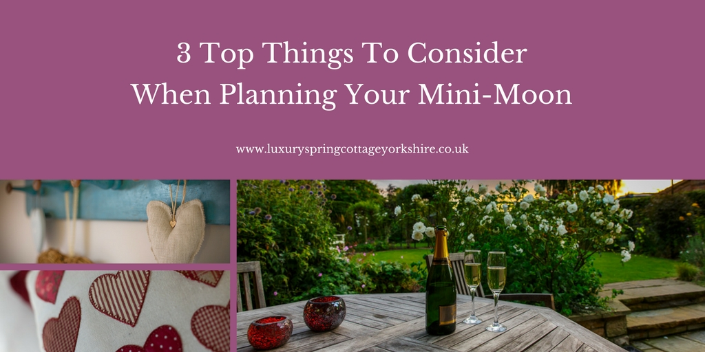 3 Top Things To Consider When Planning Your Mini-Moon